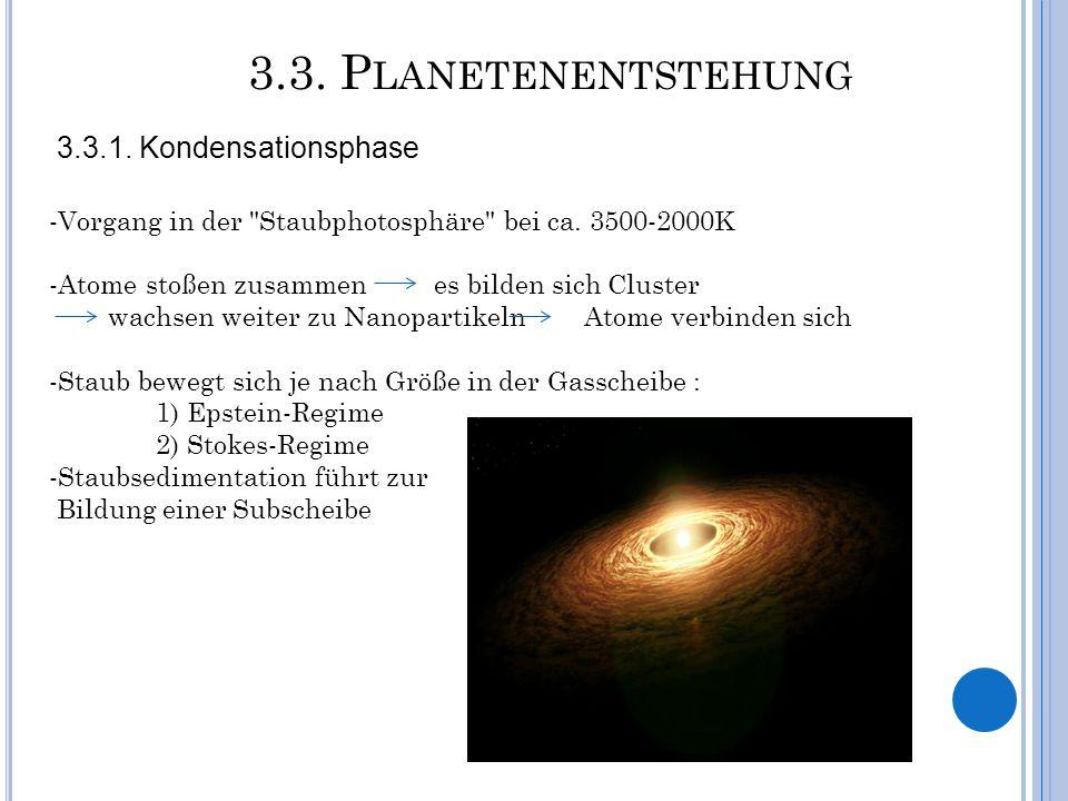 3.3. Planetenentstehung 3.3.1. Kondensationsphase