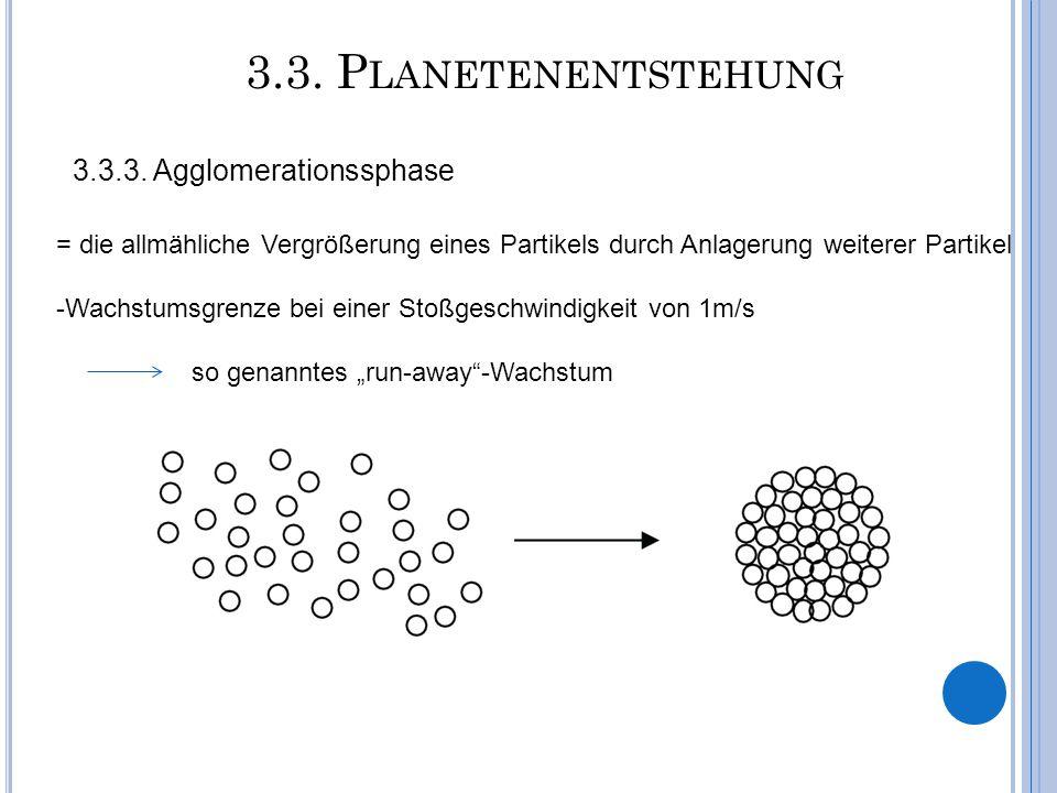 3.3. Planetenentstehung 3.3.3. Agglomerationssphase