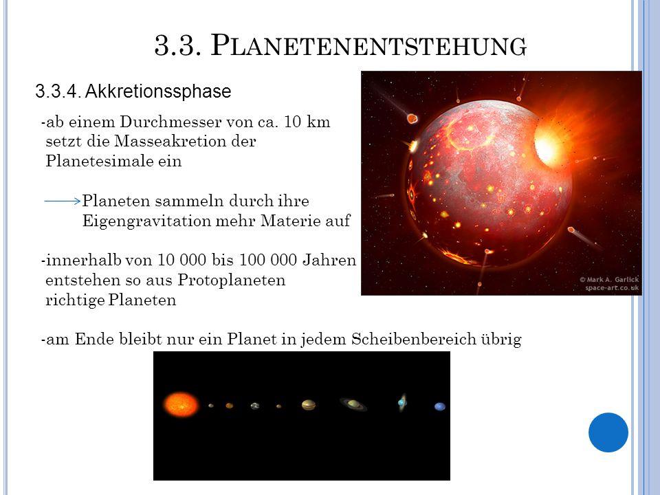 3.3. Planetenentstehung 3.3.4. Akkretionssphase