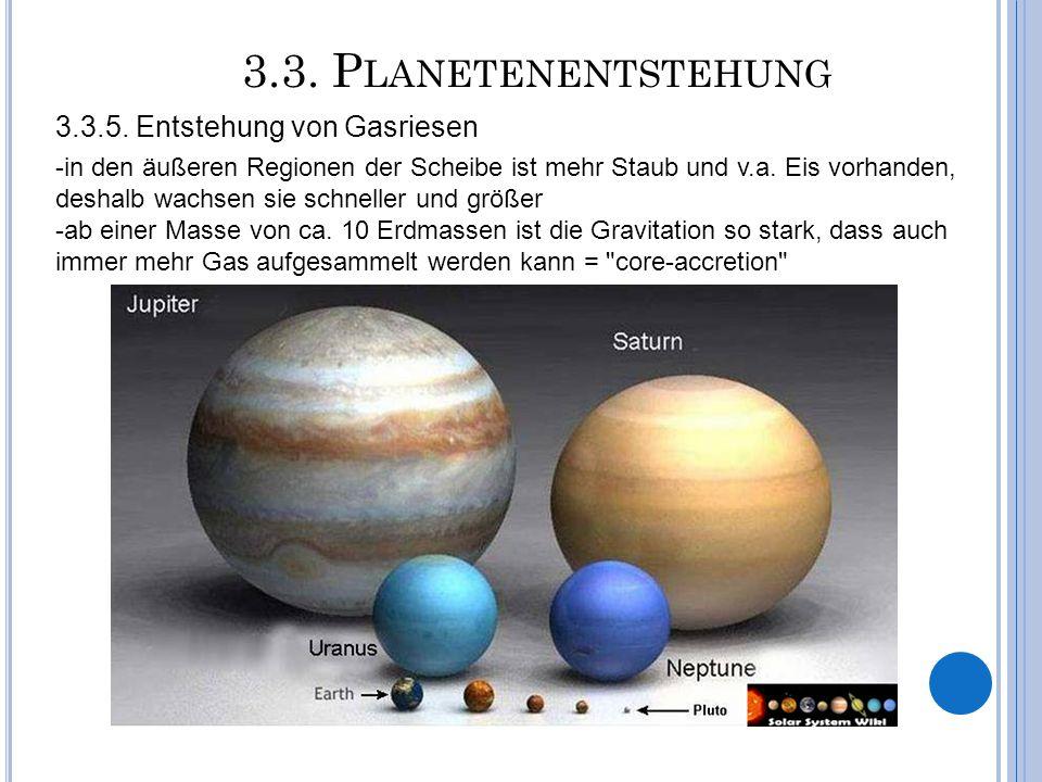 3.3. Planetenentstehung 3.3.5. Entstehung von Gasriesen