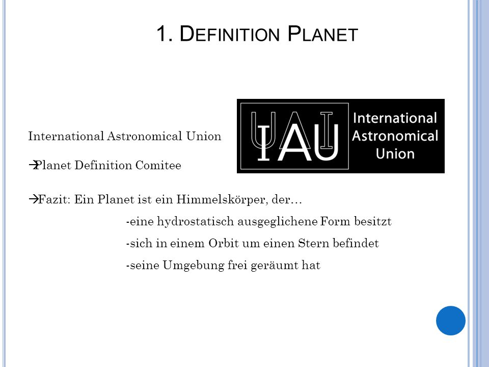 1. Definition Planet International Astronomical Union