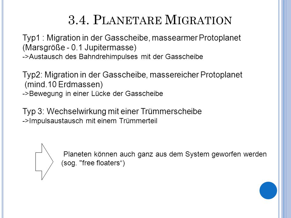 3.4. Planetare Migration Typ1 : Migration in der Gasscheibe, massearmer Protoplanet. (Marsgröße - 0.1 Jupitermasse)