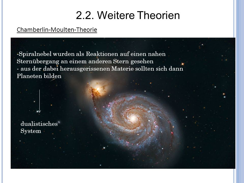 2.2. Weitere Theorien Chamberlin-Moulten-Theorie