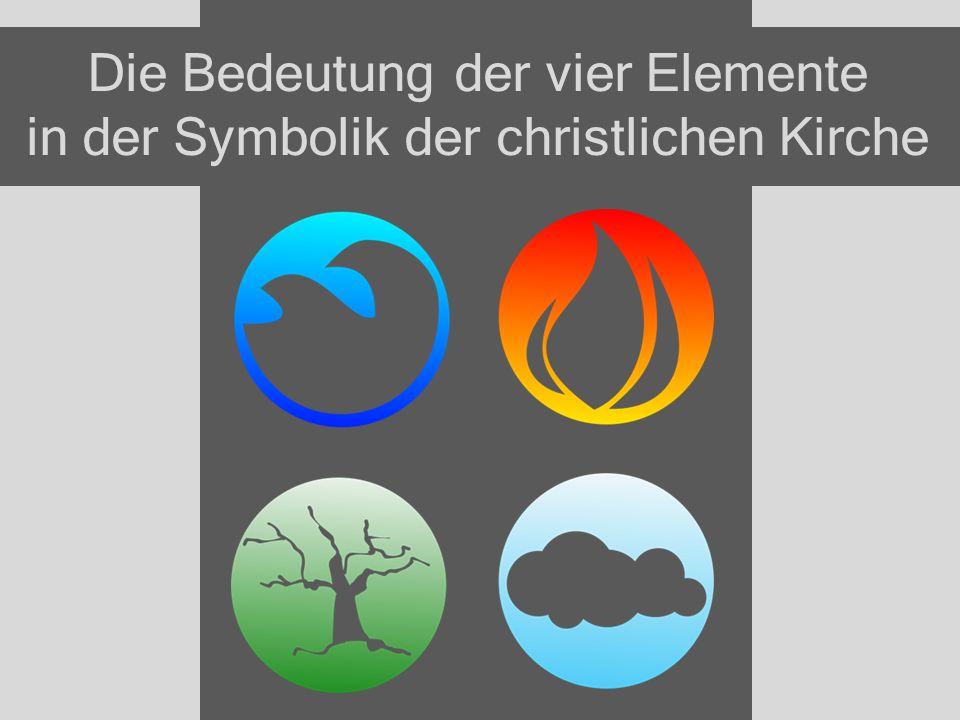 Die Bedeutung der vier Elemente in der Symbolik der christlichen Kirche