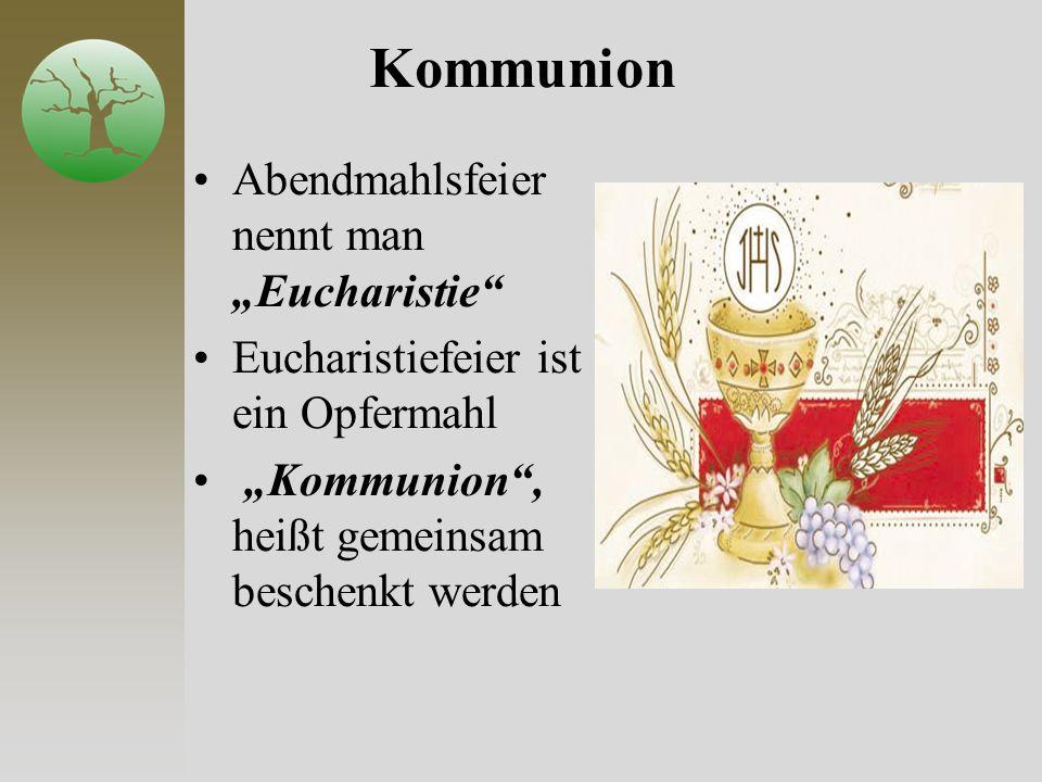 """Kommunion Abendmahlsfeier nennt man """"Eucharistie"""