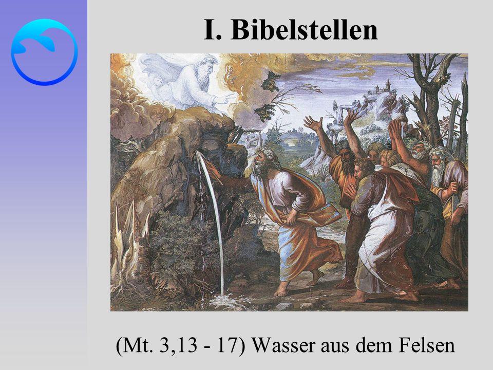 (Mt. 3,13 - 17) Wasser aus dem Felsen