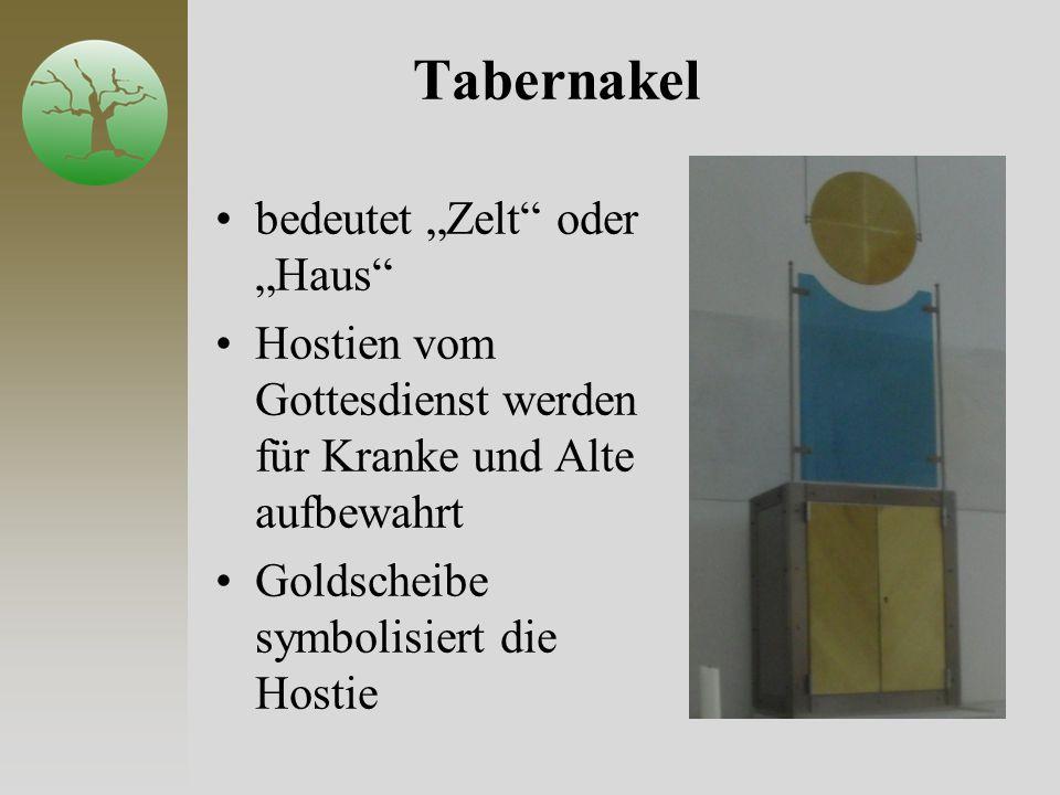 "Tabernakel bedeutet ""Zelt oder ""Haus"