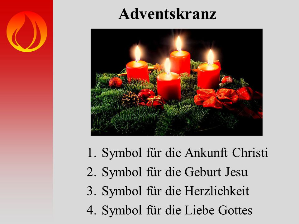 Adventskranz Symbol für die Ankunft Christi Symbol für die Geburt Jesu