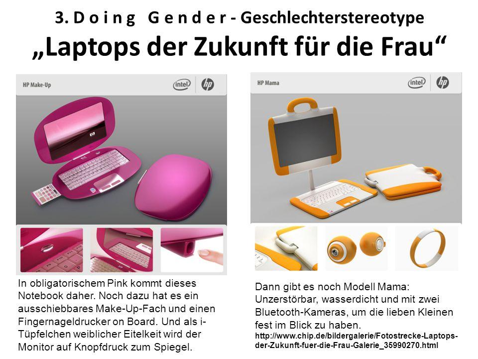 "3. D o i n g G e n d e r - Geschlechterstereotype ""Laptops der Zukunft für die Frau"