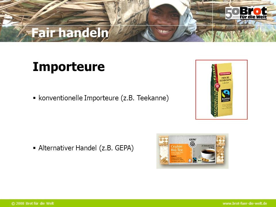 Importeure konventionelle Importeure (z.B. Teekanne)
