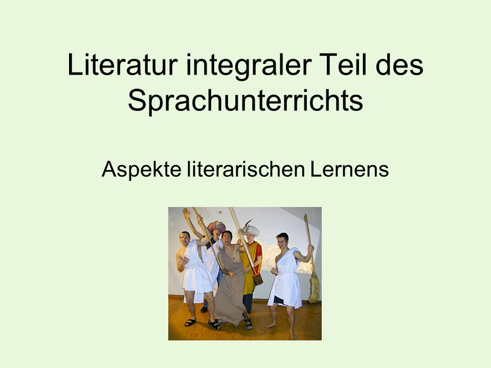 Literatur integraler Teil des Sprachunterrichts