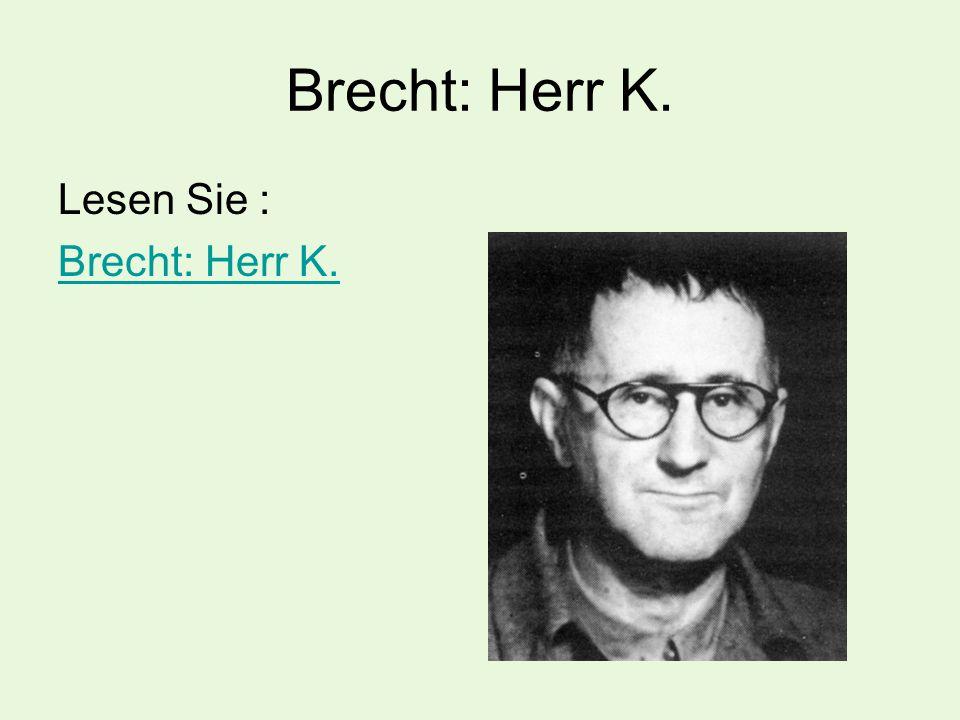 Brecht: Herr K. Lesen Sie : Brecht: Herr K.