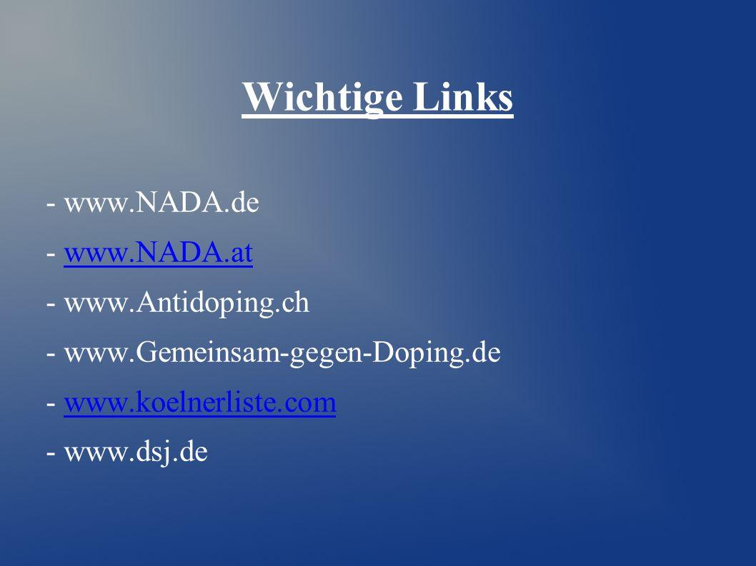 Wichtige Links - www.NADA.de - www.NADA.at - www.Antidoping.ch