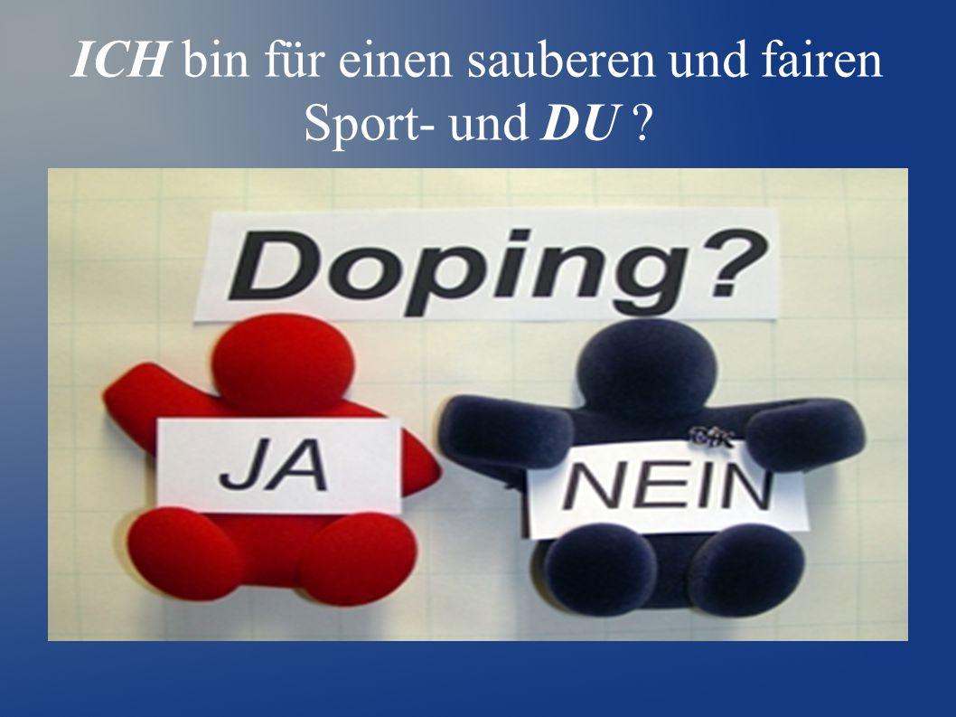 ICH bin für einen sauberen und fairen Sport- und DU