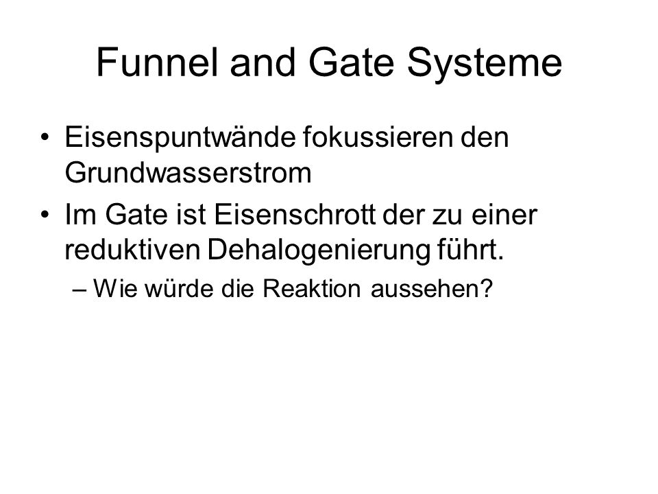 Funnel and Gate Systeme