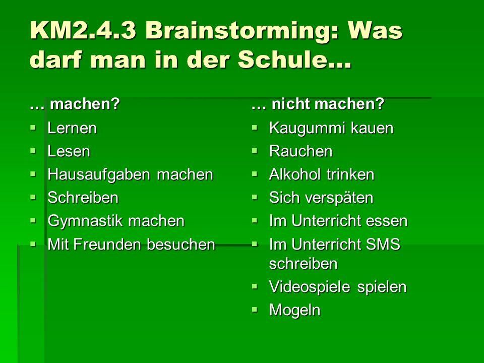 KM2.4.3 Brainstorming: Was darf man in der Schule…