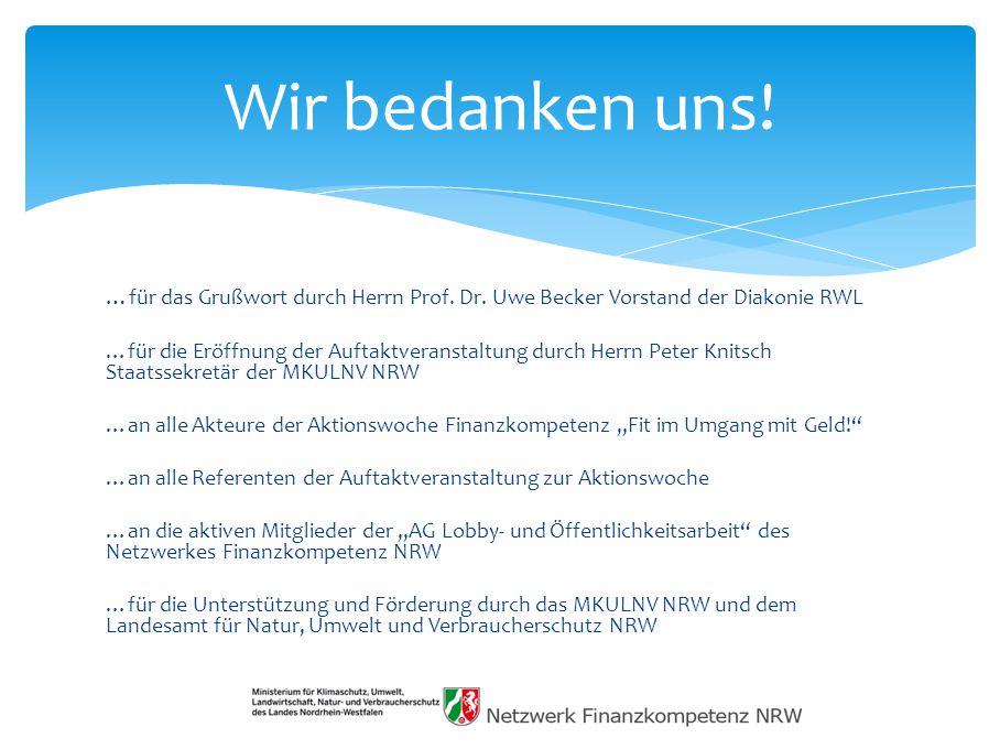 Wir bedanken uns! …für das Grußwort durch Herrn Prof. Dr. Uwe Becker Vorstand der Diakonie RWL.