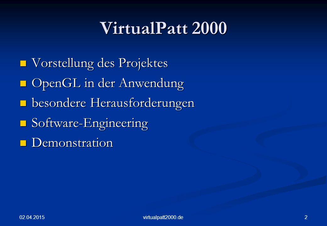 VirtualPatt 2000 Vorstellung des Projektes OpenGL in der Anwendung