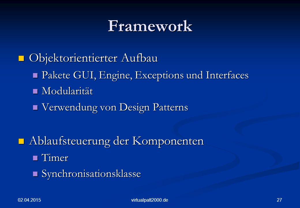 Framework Objektorientierter Aufbau Ablaufsteuerung der Komponenten