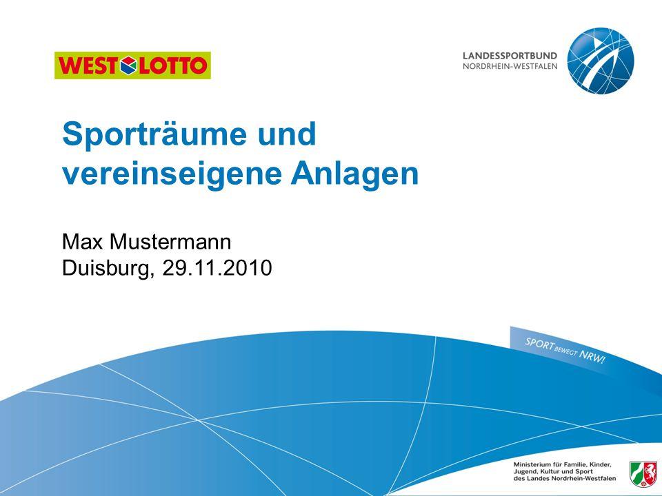 Sporträume und vereinseigene Anlagen  Max Mustermann Duisburg, 29. 11