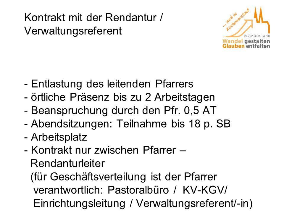 Kontrakt mit der Rendantur / Verwaltungsreferent - Entlastung des leitenden Pfarrers - örtliche Präsenz bis zu 2 Arbeitstagen - Beanspruchung durch den Pfr.