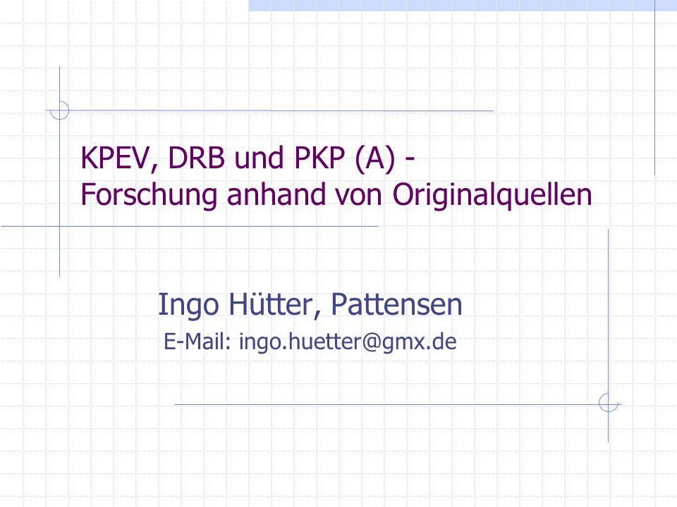 KPEV, DRB und PKP (A) - Forschung anhand von Originalquellen