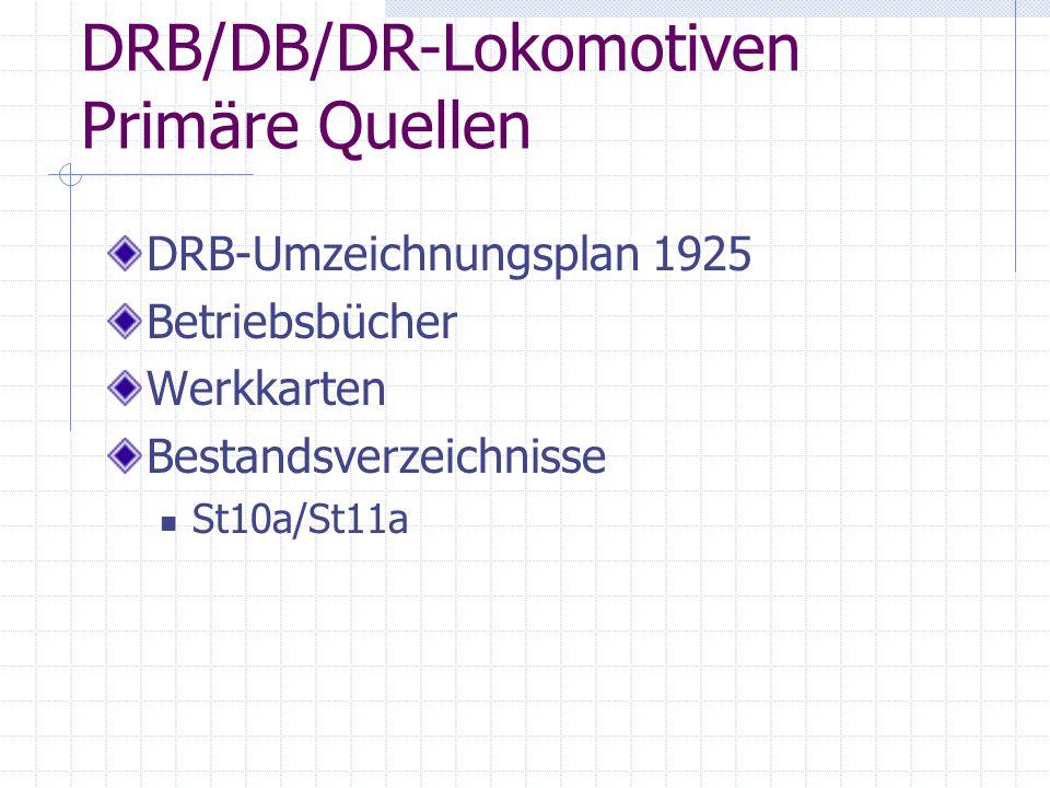 DRB/DB/DR-Lokomotiven Primäre Quellen