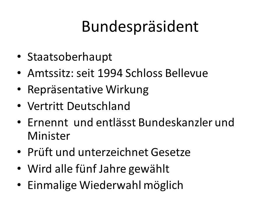 Bundespräsident Staatsoberhaupt Amtssitz: seit 1994 Schloss Bellevue