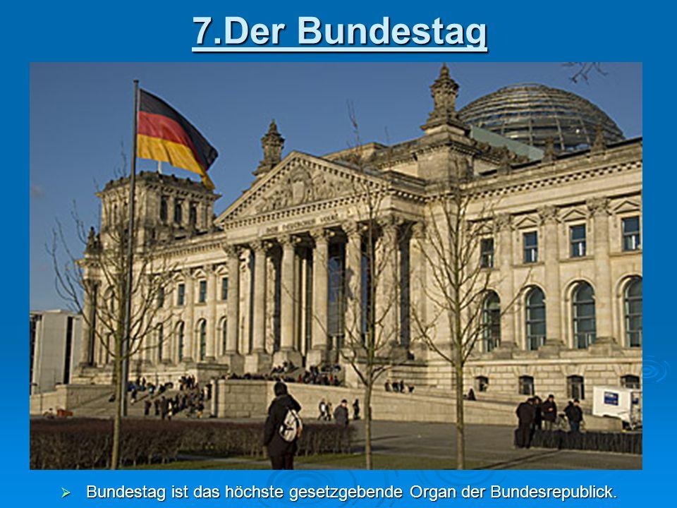 Bundestag ist das höchste gesetzgebende Organ der Bundesrepublick.