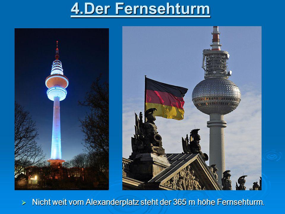 Nicht weit vom Alexanderplatz steht der 365 m höhe Fernsehturm.