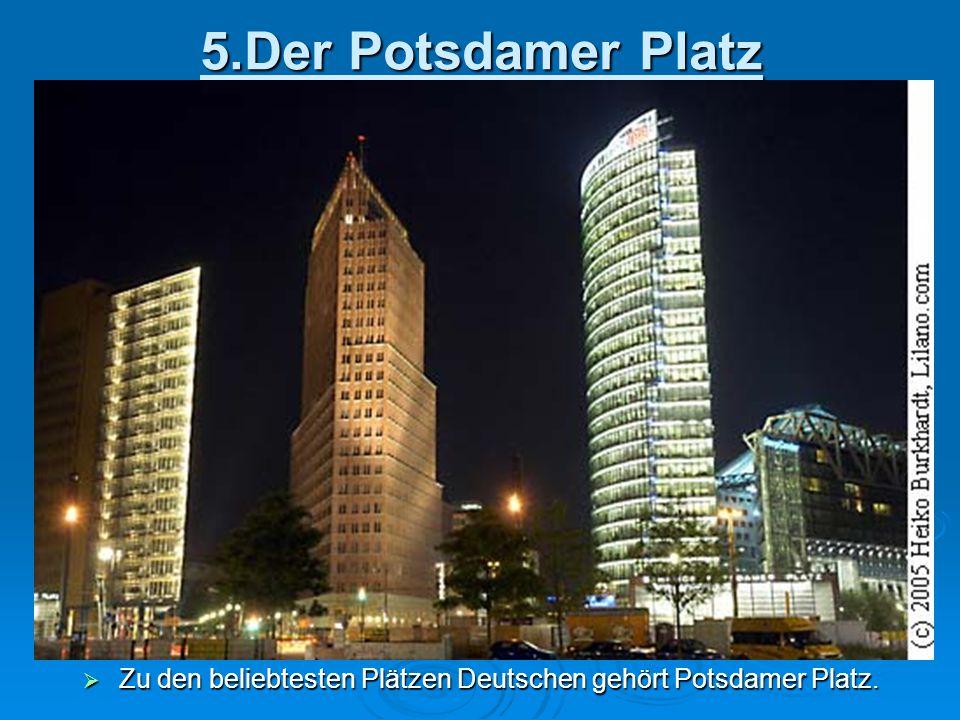 Zu den beliebtesten Plätzen Deutschen gehört Potsdamer Platz.