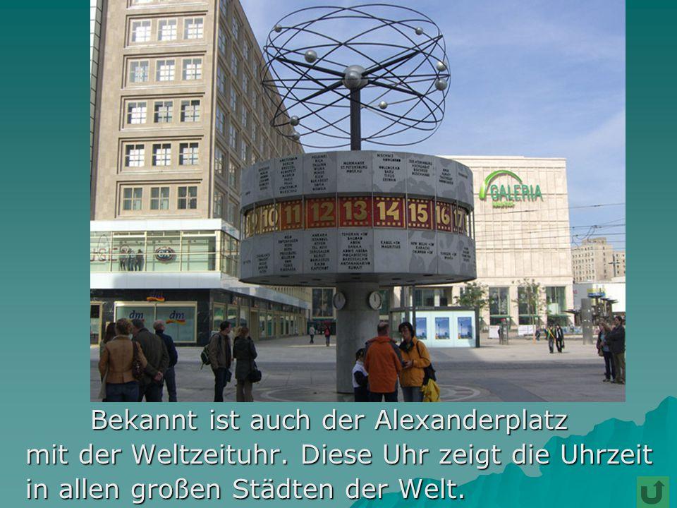 Bekannt ist auch der Alexanderplatz