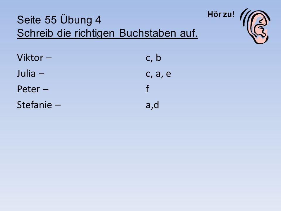 Seite 55 Übung 4 Schreib die richtigen Buchstaben auf.