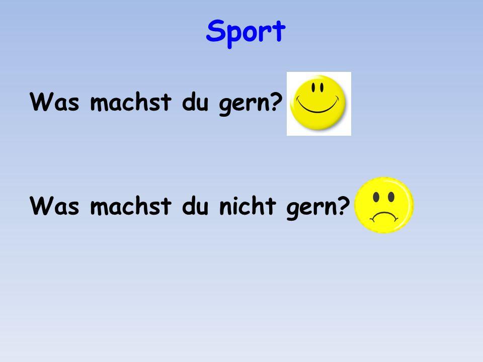 Sport Was machst du gern Was machst du nicht gern