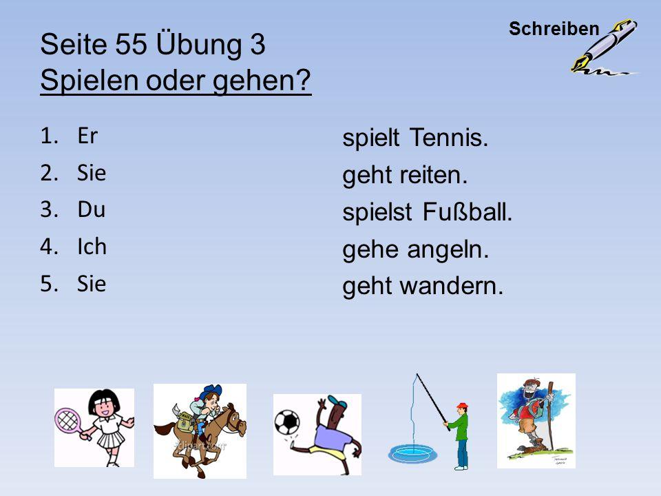 Seite 55 Übung 3 Spielen oder gehen