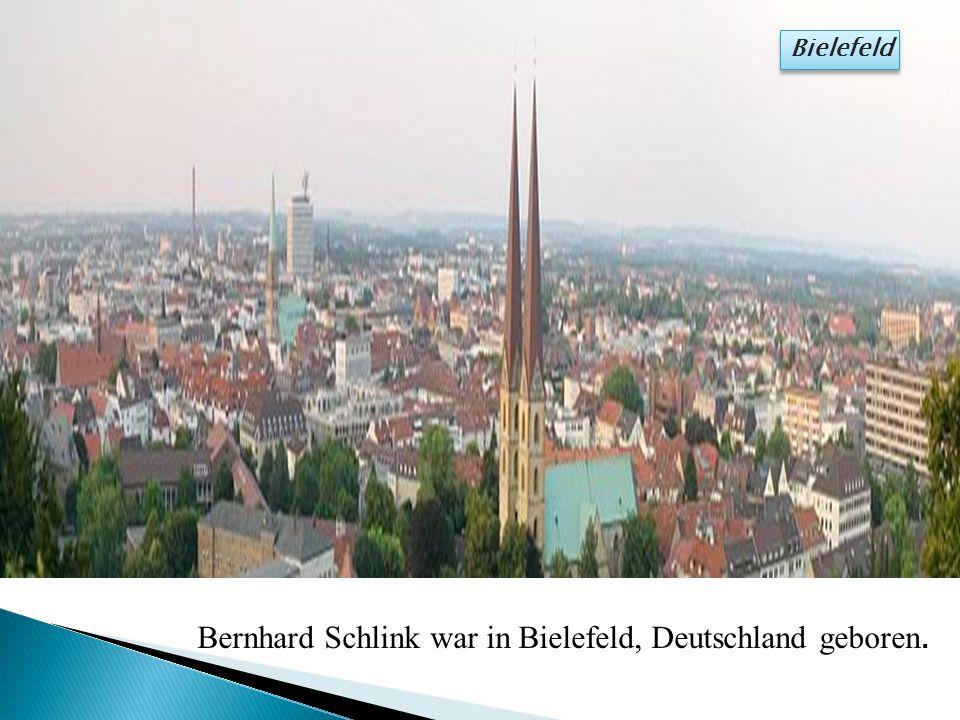 Bernhard Schlink war in Bielefeld, Deutschland geboren.
