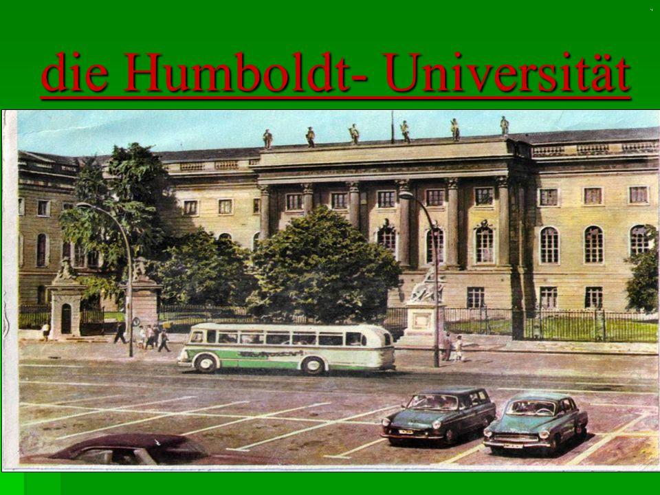 die Humboldt- Universität