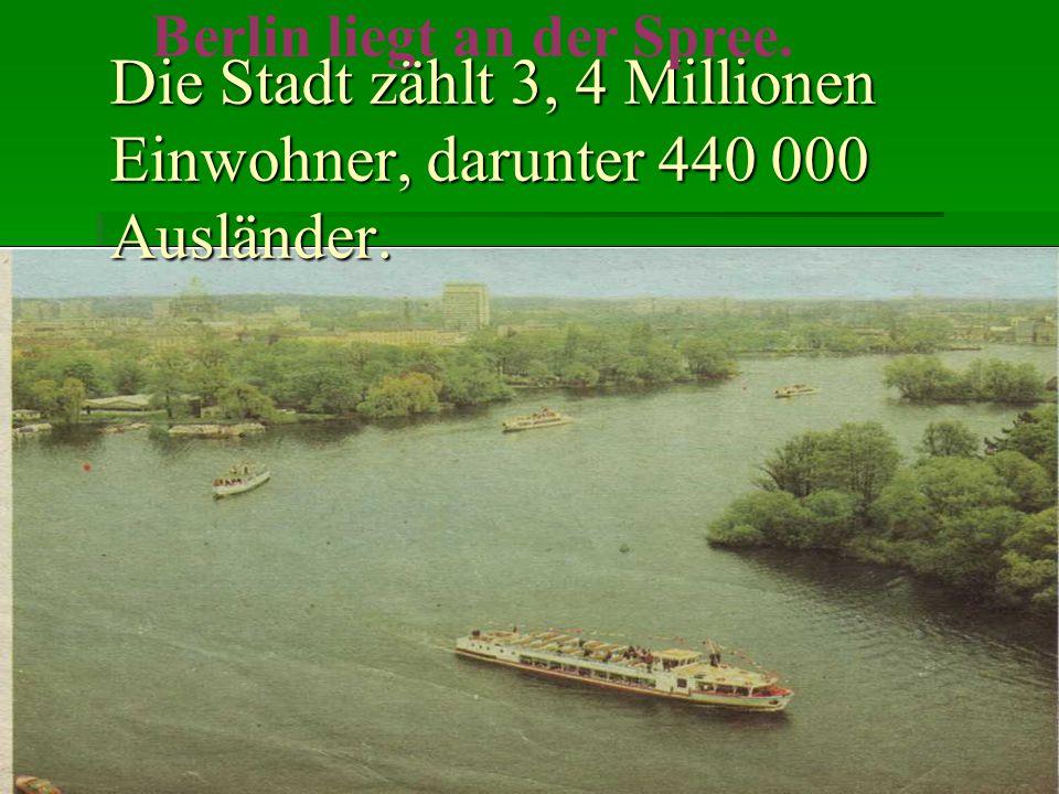 Die Stadt zählt 3, 4 Millionen Einwohner, darunter 440 000 Ausländer.