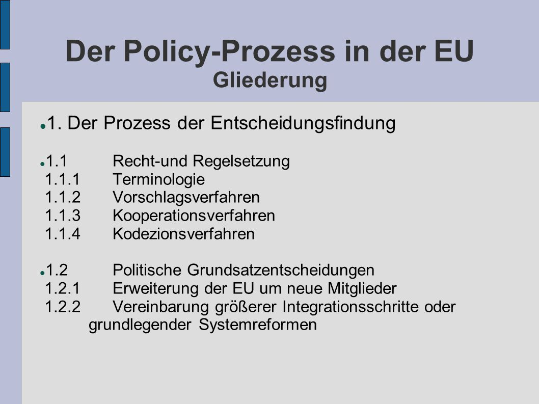 Der Policy-Prozess in der EU Gliederung