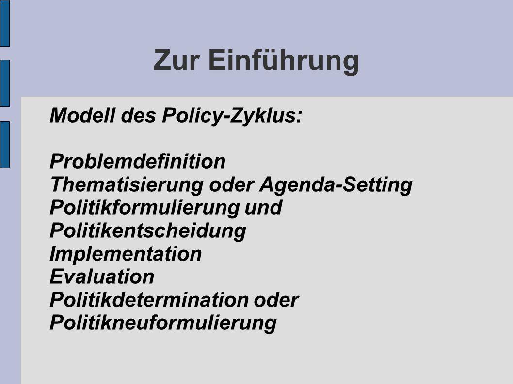Zur Einführung Modell des Policy-Zyklus: Problemdefinition
