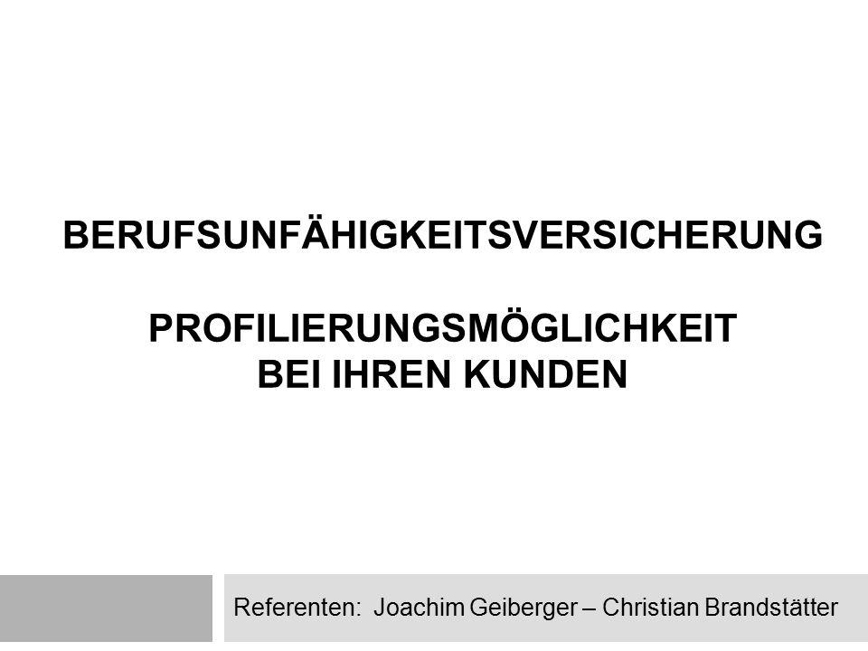 Referenten: Joachim Geiberger – Christian Brandstätter