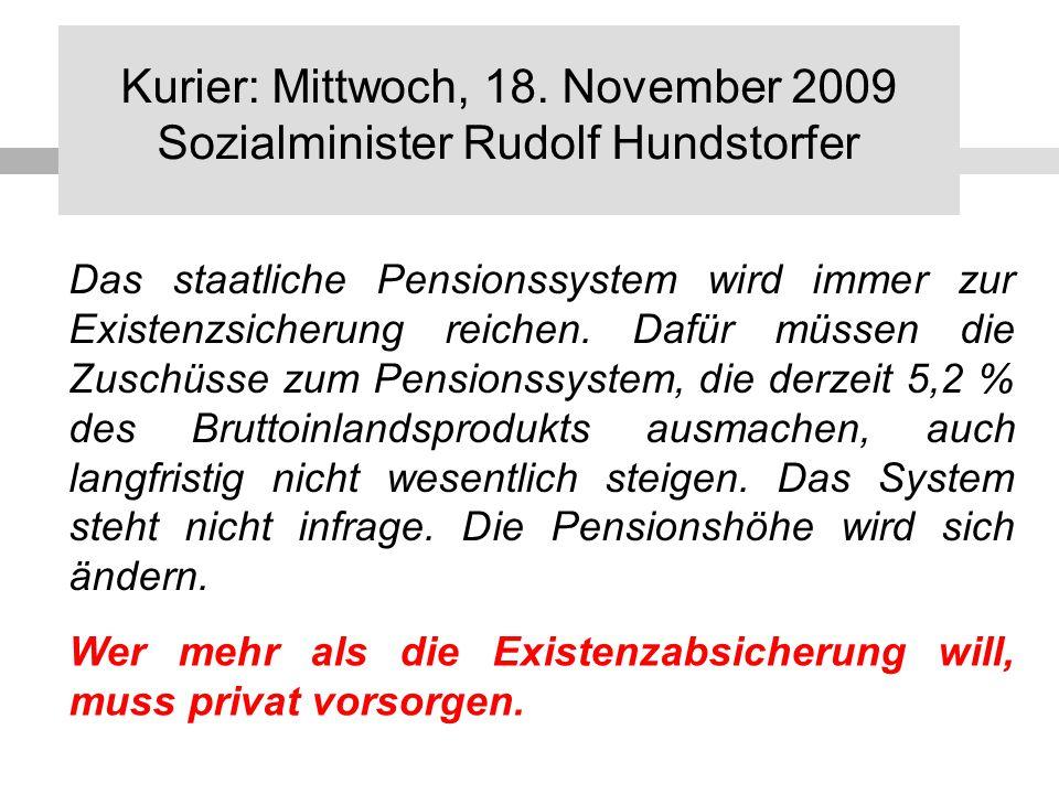 Kurier: Mittwoch, 18. November 2009 Sozialminister Rudolf Hundstorfer
