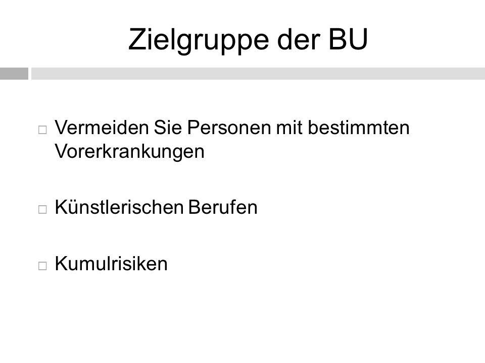 Zielgruppe der BU Vermeiden Sie Personen mit bestimmten Vorerkrankungen.