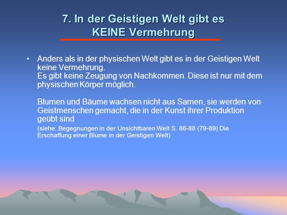 7. In der Geistigen Welt gibt es KEINE Vermehrung