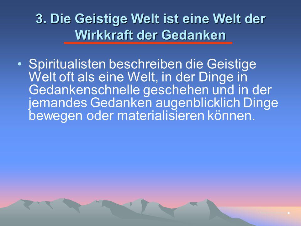 3. Die Geistige Welt ist eine Welt der Wirkkraft der Gedanken