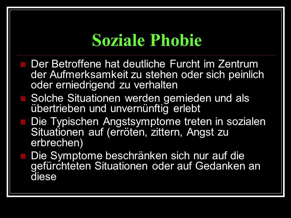 Soziale Phobie Der Betroffene hat deutliche Furcht im Zentrum der Aufmerksamkeit zu stehen oder sich peinlich oder erniedrigend zu verhalten.