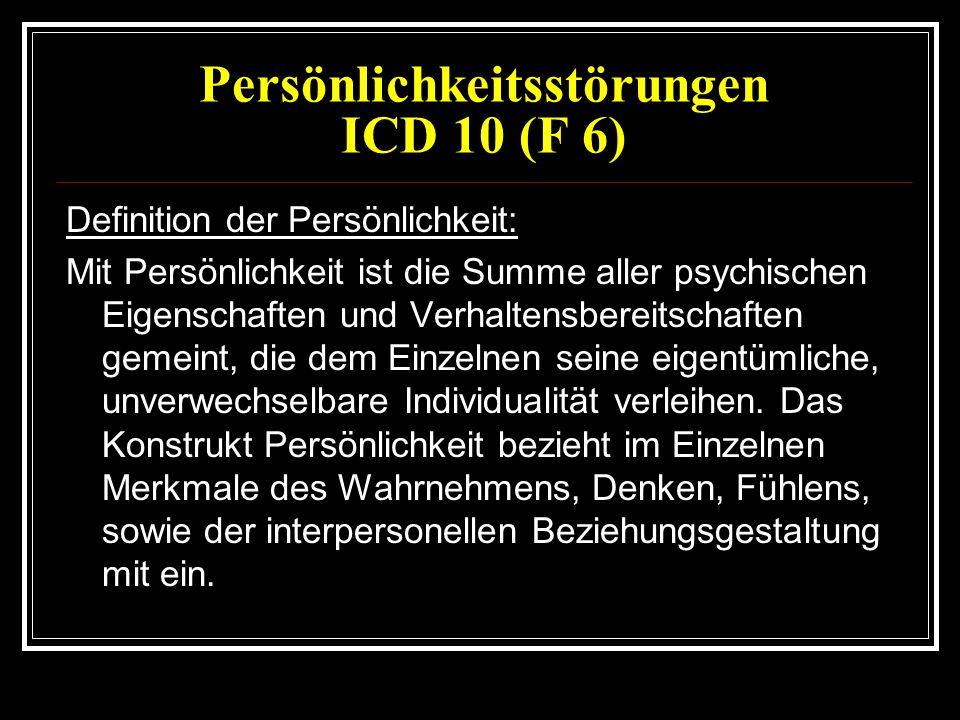 Persönlichkeitsstörungen ICD 10 (F 6)