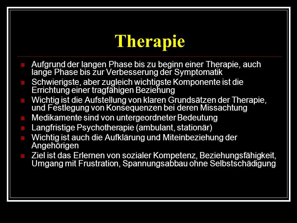 Therapie Aufgrund der langen Phase bis zu beginn einer Therapie, auch lange Phase bis zur Verbesserung der Symptomatik.