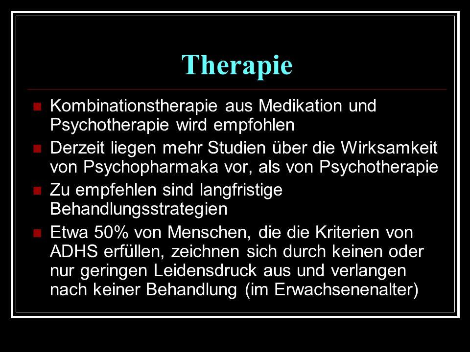 Therapie Kombinationstherapie aus Medikation und Psychotherapie wird empfohlen.