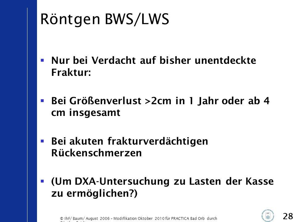 Röntgen BWS/LWS Nur bei Verdacht auf bisher unentdeckte Fraktur: